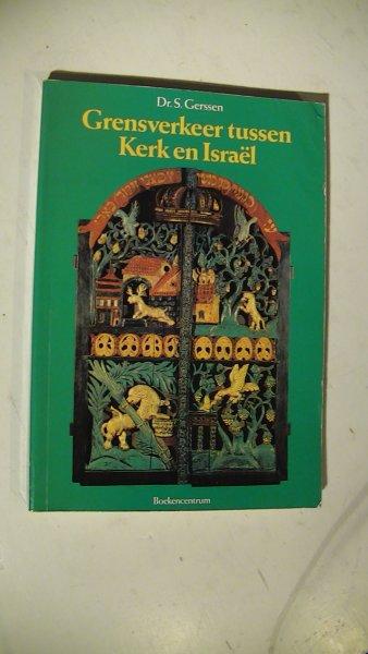 Gerssen, dr. S. - Grensverkeer tussen Kerk en Israel - een keuze uit het werk van dr. S. Gerssen