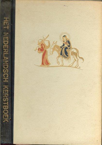 Eijckeler / Walschap, Gerard / Claes, Ernest / e.a. - Kerstboek  - het kerstverhaal met mooie klassieke prenten van o.a. Anton Pieck