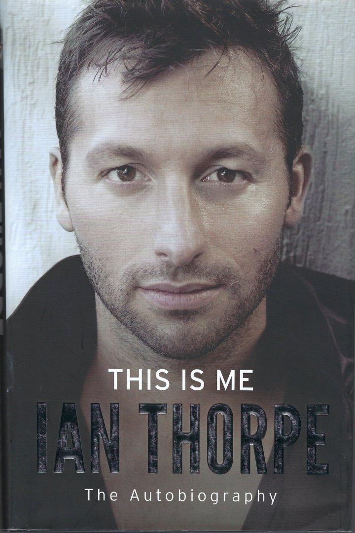 THORPE, IAN - This is me - Ian Thorpe -The autobiography