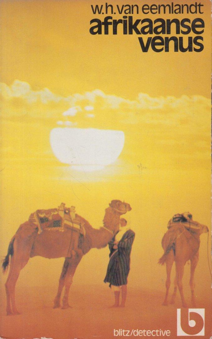 Eemlandt, W.H. van (pseudoniem van Willem Hendrik Haasse (- de vader van Hella Haasse - Rotterdam 19 mei 1888 - Baarn 1 nov. 1955) - Afrikaanse venus - Nr 13 uit de Blitz detective serie van Van Eemlandt.