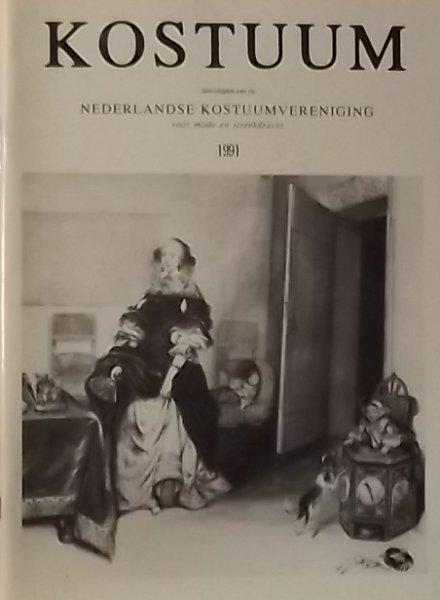 Bakker-Stijkel, Dorine. (samenstelling) - Kostuum. Jaaruitgave van de Nederlandse Kostuumvereniging 1991