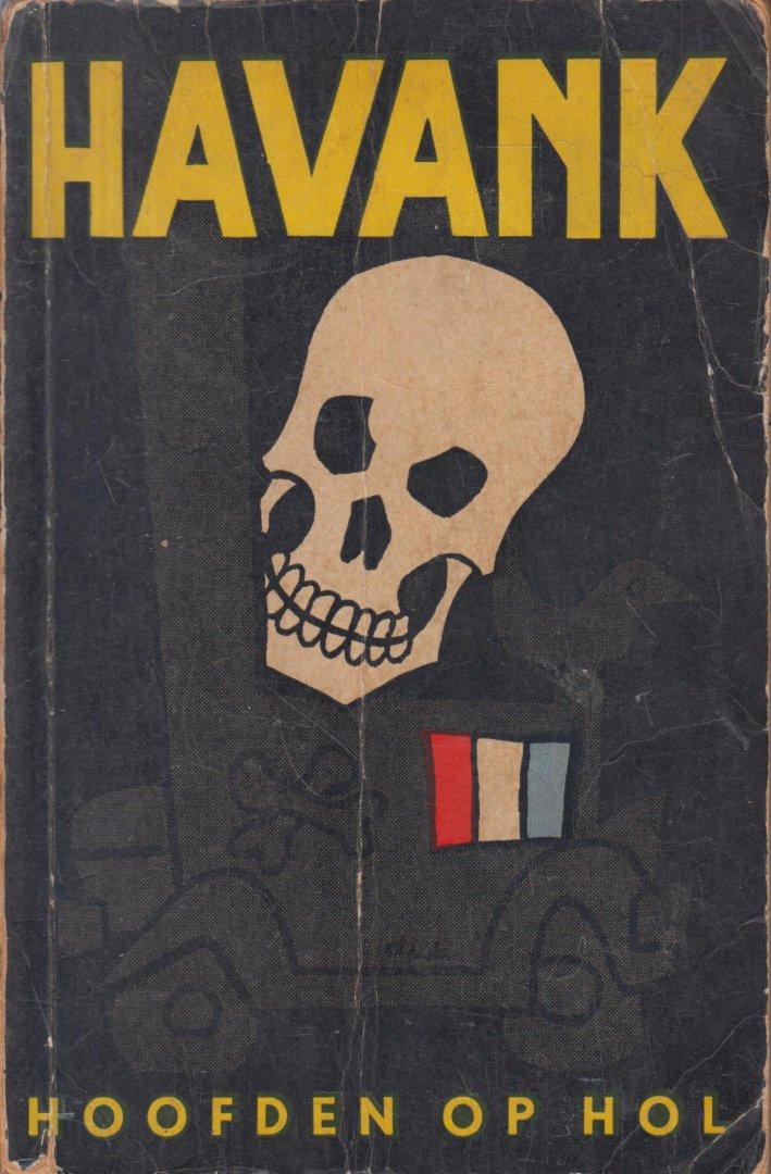 Havank (Pseudoniem van Hendrikus Frederikus (Hans) van der Kallen (Leeuwarden, 19 februari 1904 – Leeuwarden 22 juni 1964)) - Hoofden op hol