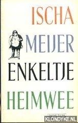 Meijer, Ischa - Enkeltje heimwee