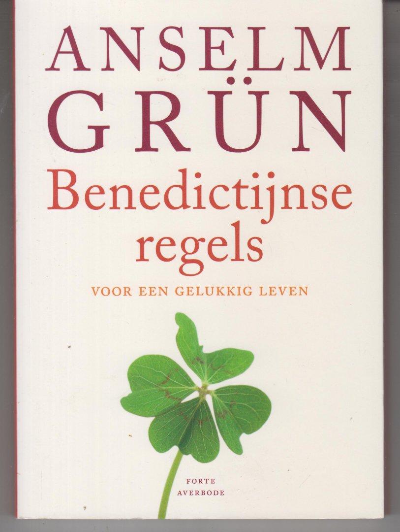 Grun, A. - Benedictijnse regels / voor een gelukkig leven