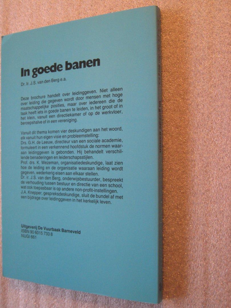 Berg, Dr.Ir.J.S. van den, e.a. - In goede banen