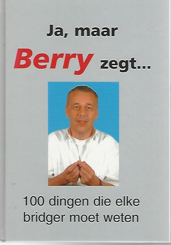 WESTRA, BERRY - Ja, maar Berry zegt... -100 dingen die elke bridger moet weten