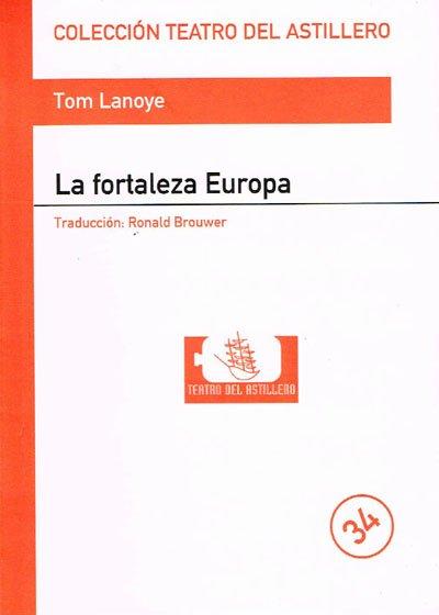 Lanoye, Tom - La fortaleza Europa