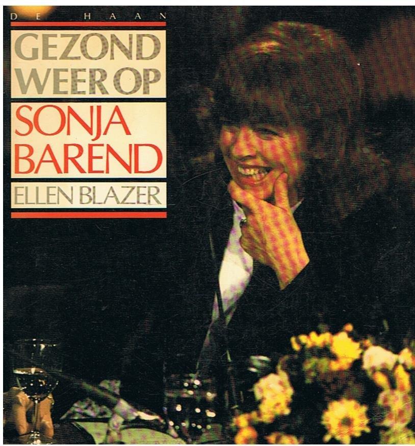 Barend, Sonja en Blazer, Ellen - Gezond weer op