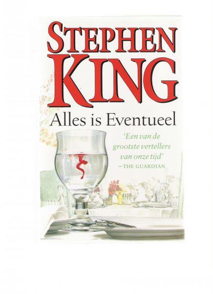 king, stephen - alles is eventueel ( veertien verhalen gaan over doodsangst, maar evenzoveel gaan over de verschrikkingen van het alledaagse. elk verhaal is intens, meeslepend en vol onverwachte en briljante wendingen )