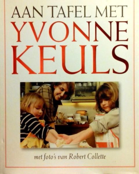 Keuls , Yvonne .[ 9789026116681 ] - Aan  Tafel  met  Yvonne  Keuls . ( Met foto`s van Robert Collette . )