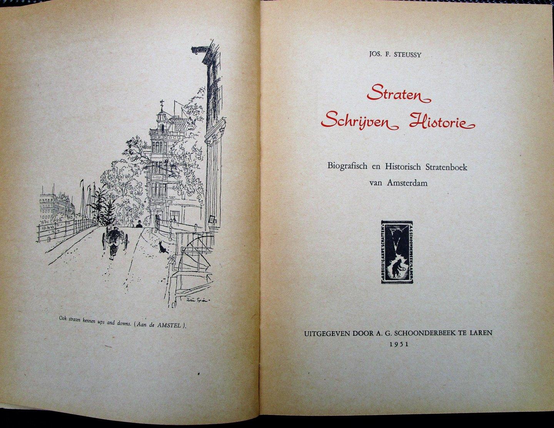 Steussy, Jos. F. - STRATEN SCHRIJVEN HISTORIE - Biografisch en historisch stratenboek van Amsterdam.