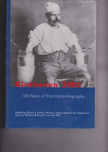 Schalij, Martin J., Michiel J. Janse, Adriaan van Oosterom, Hein J.J. Wellens & Ernst E. van der Wall - Einthoven 2002 110 Years of Electrocardiography