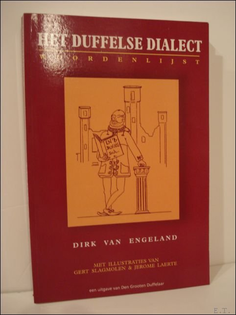 Dirk Van Engeland - Duffelse dialect. Een poging tot inventarisatie van de Duffelse volkstaal