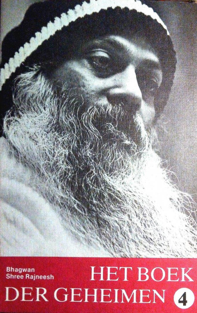 Bhagwan Shree Rajneesh . (OSHO ) [ isbn 9789062716289 ] 3918 - Het  Boek  der  Geheimen  . ( Toespraken over de Vigyana Bhairava Tantra . Deel 004 . ) In het kader van Shree Rajneesh geschriften neemt 'Het boek der Geheimen' een bijzondere plaats in en moet gezien worden als zijn hoofdwerk.  -