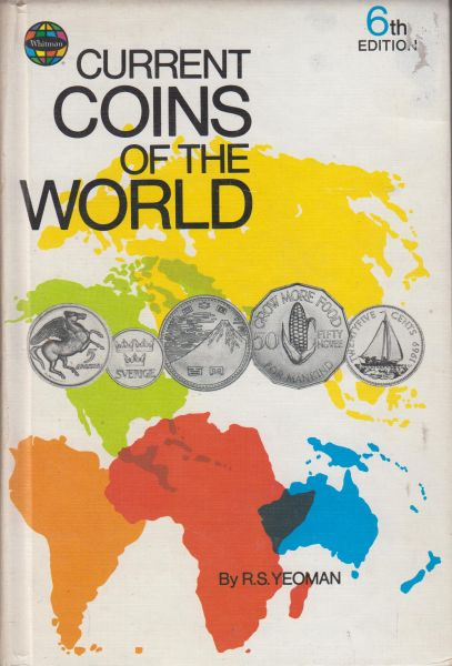 Yeoman, R.S. - Current Coins of the world - Profusely illustrated.