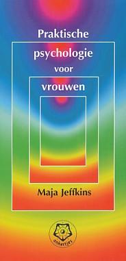 Jeffkins, Maja - Praktische psychologie voor vrouwen.