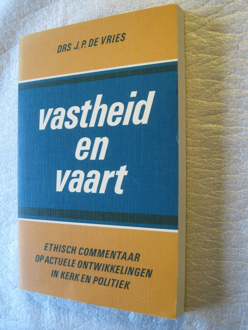 Vries,drs.J.P. - Vastheid en vaart