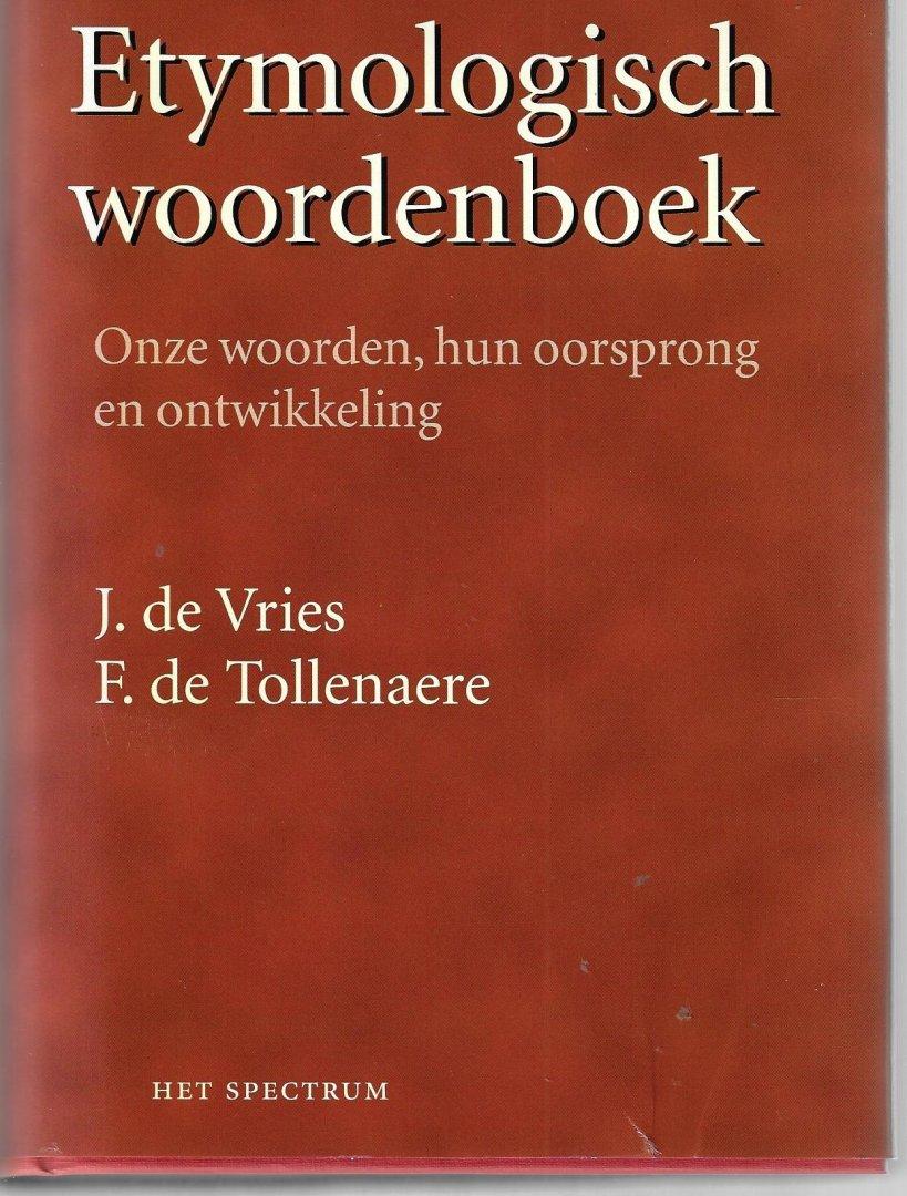 VRIES, J. DE EN TOLLENAERE, F. DE - Etymologisch Woordenboek -Onze woorden, hun oorsprong en ontwikkeling
