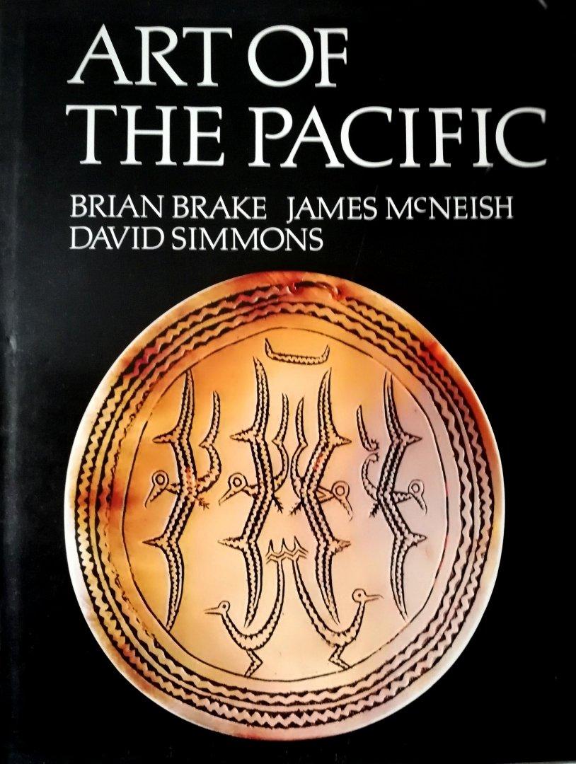 Brake , Brian . & James McNeish . & David Simmons . [ ISBN 9780810906860 ] 4506 - Art  of  the  Pacific . ( Rijkelijk en prachtig geillustreerd met vele foto's van vele diverse antieke kunst voorwerpen . )