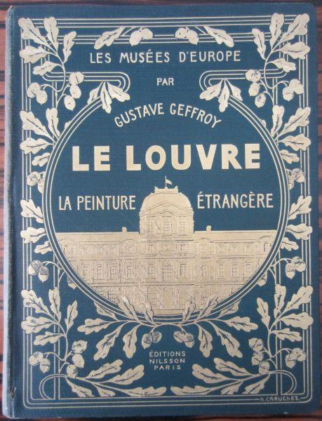 Geffroy, Gustave - Les Musées d'Europe, Le Louvre. La peinture étrangère