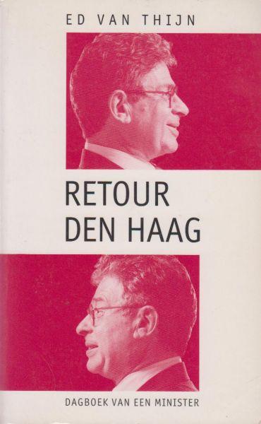 Thijn, Ed van - Retour Den Haag - Dagboek van een minister