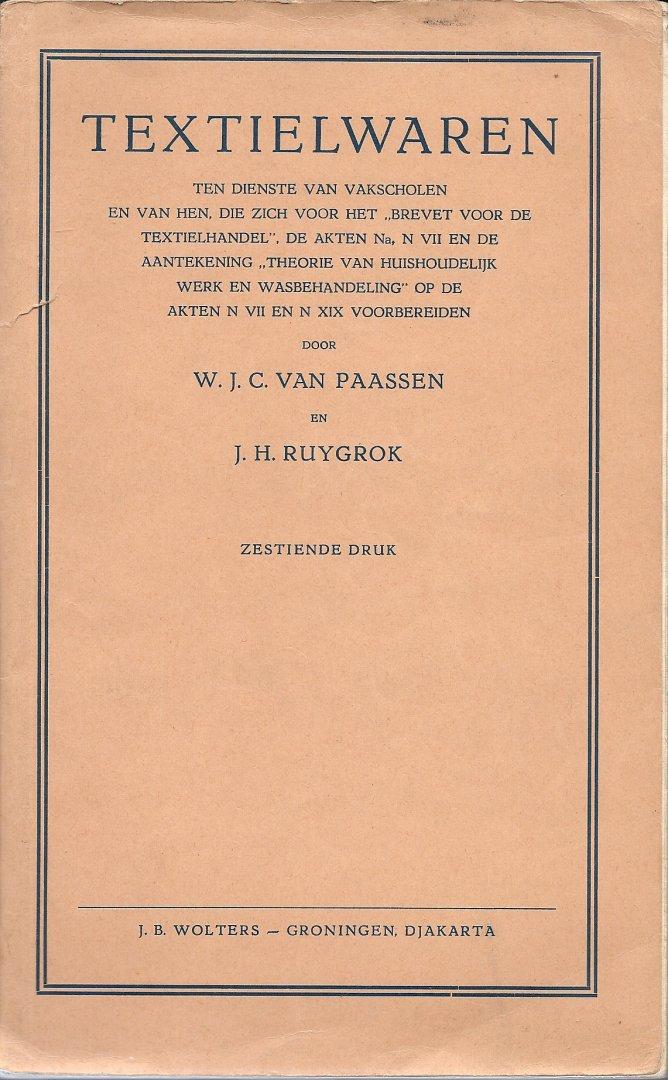 PAASSEN, W.J.C. VAN & J.H. RUYGROK - Textielwaren (met alfabetisch register en lijst namen van stoffen & garens die niet of weinig genoemd zijn in het boek)