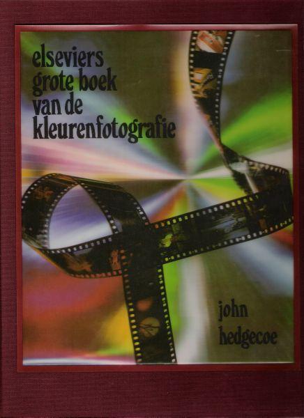 hedgecoe, john - elseviers grote boek van de kleurenfotgrafie