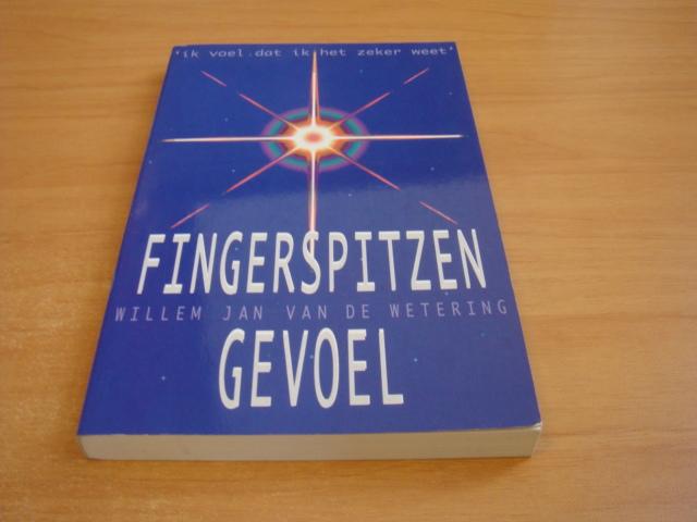 Wetering, Willem Jan - Fingerspitzengevoel