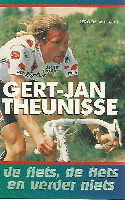 WIELAERT, JEROEN - Gert-Jan Theunisse -De fiets, de fiets en verder niets