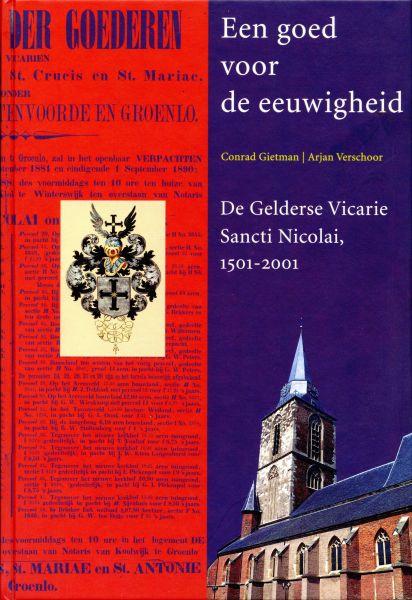 Gietman, C.  Verschoor, A. - Een goed voor de eeuwigheid / de Gelderse Vicarie Sancti Nicolai, 1501-2001