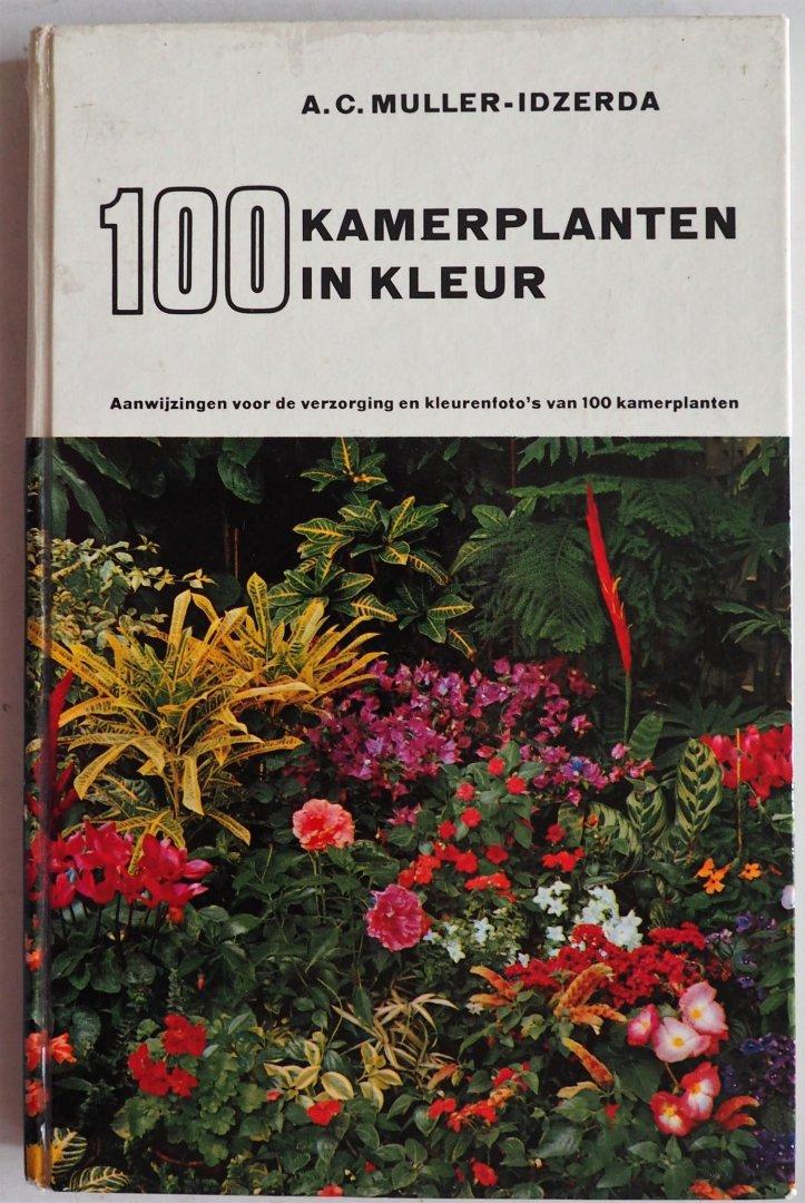 Muller-Idzerda, A.C. - 100 kamerplanten in kleur Aanwijzingen voor verzorging en kleurenfoto s van 100 kamerplanten