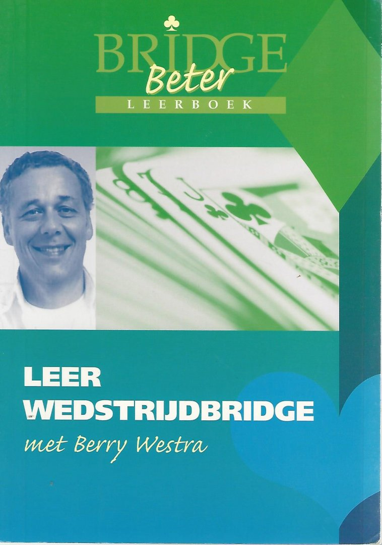WESTRA, BERRY - Leer wedstrijdbridge met Berry Westra
