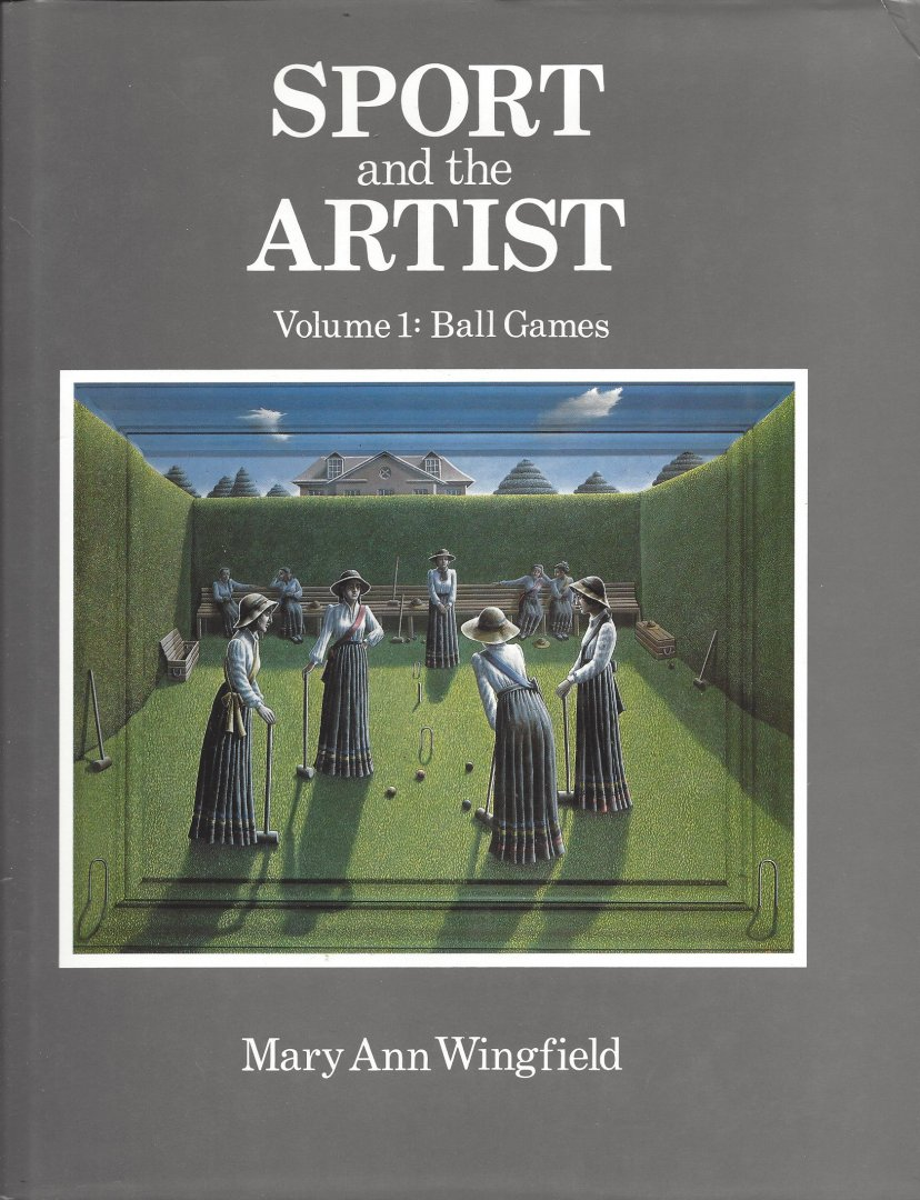 WINGFIELD, MARY ANN - Sport and the artist -Volume 1: Ball Games