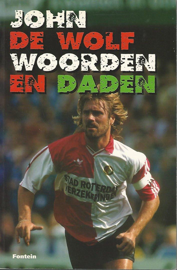 WOLF, JOHN DE - John de Wolf. Woorden en Daden
