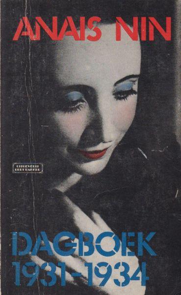 Nin (Neuilly-sur-Seine, 21 februari 1903 - Los Angeles, Californië, 14 januari 1977), Anaïs - Dagboek 1931-1934. Vert.Margaretha Ferguson. Inl. en verzorging Gunther Stuhlmann.