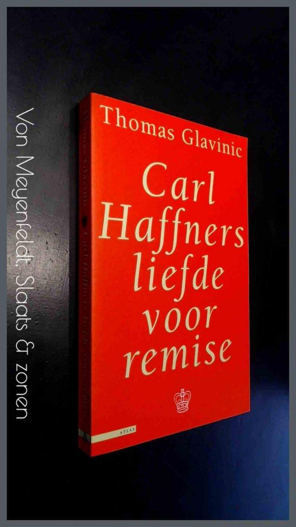 Glavinic, Thomas - Carl Haffners liefde voor remise
