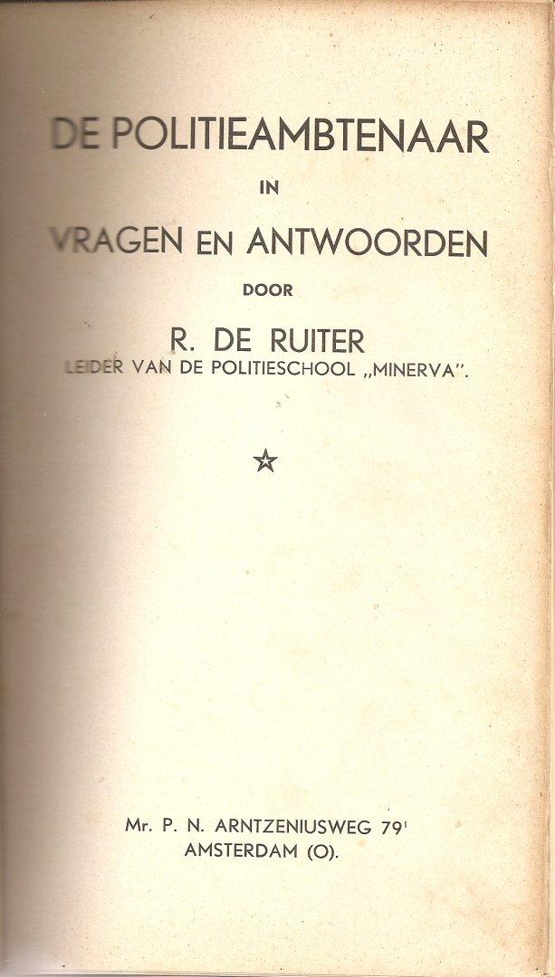 Ruiter, R. de (leider van de Politieschool Minerva. - De politieambtenaar in vragen en antwoorden.
