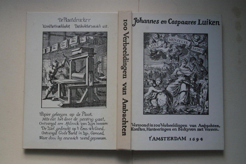 ... Luiken, Jan en Kasper - HET MENSELYK BEDRYF vertoond in 100  verbeeldingen van ambachten, ...