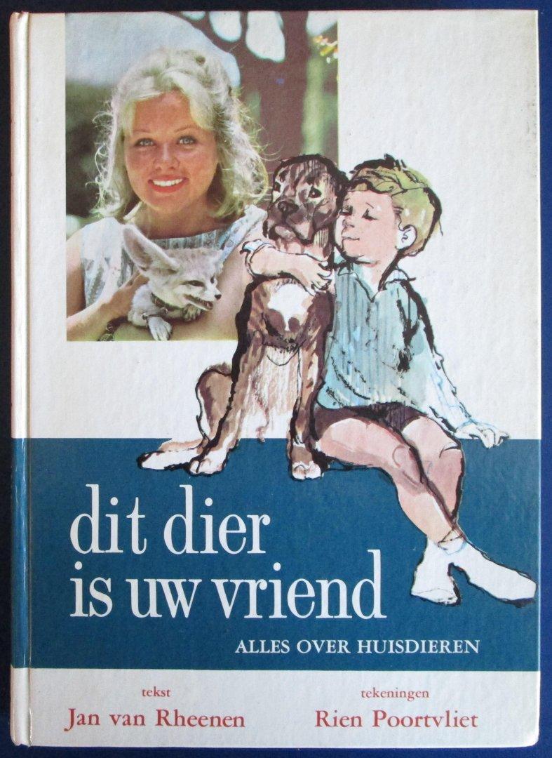 Van Rheenen, Jan - Tekeningen van Rien Poortvliet - Dit dier is uw vriend - Alles over huisdieren
