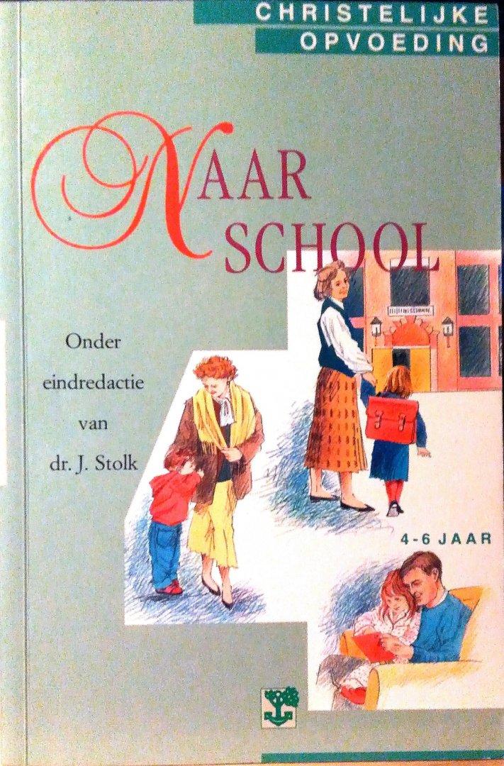 Stolk , Dr . J . ( eindredactie . ) [ isbn 9789050303934 ] - Naar  School . ( Serie Christelijke opvoeding deeltje 4 . ) 4 tot 6  jaar .