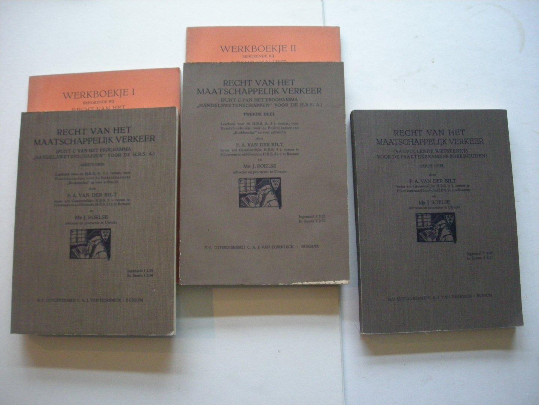 Bilt, F.A.van der, en Roelse, Mr.J. - Recht van het Maatschappelijk Verkeer.  (Punt C van het programma 'Handelswetenschappen' voor de H.B.S. A.), 1e en 2e deel+werkboekjes / derde deel (aanvullende wetskennis voor de praktijkexamens boekhouden)