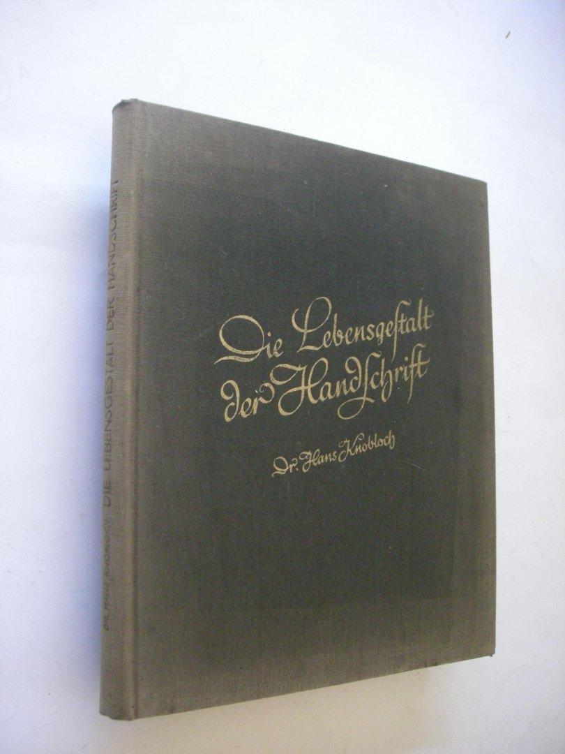 Knobloch, Dr.Hans - Die Lebensgestalt der Handschrift. Abriss der graphologische Deutungstechnik