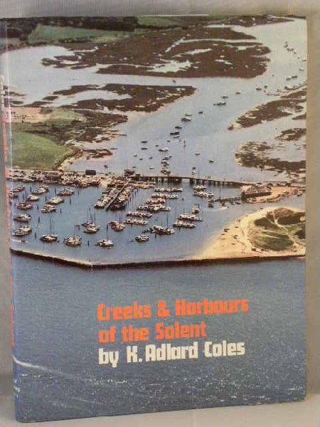 Coles, K. Adlard - Creeks & Harbours of the Solent, Needles to Chichester