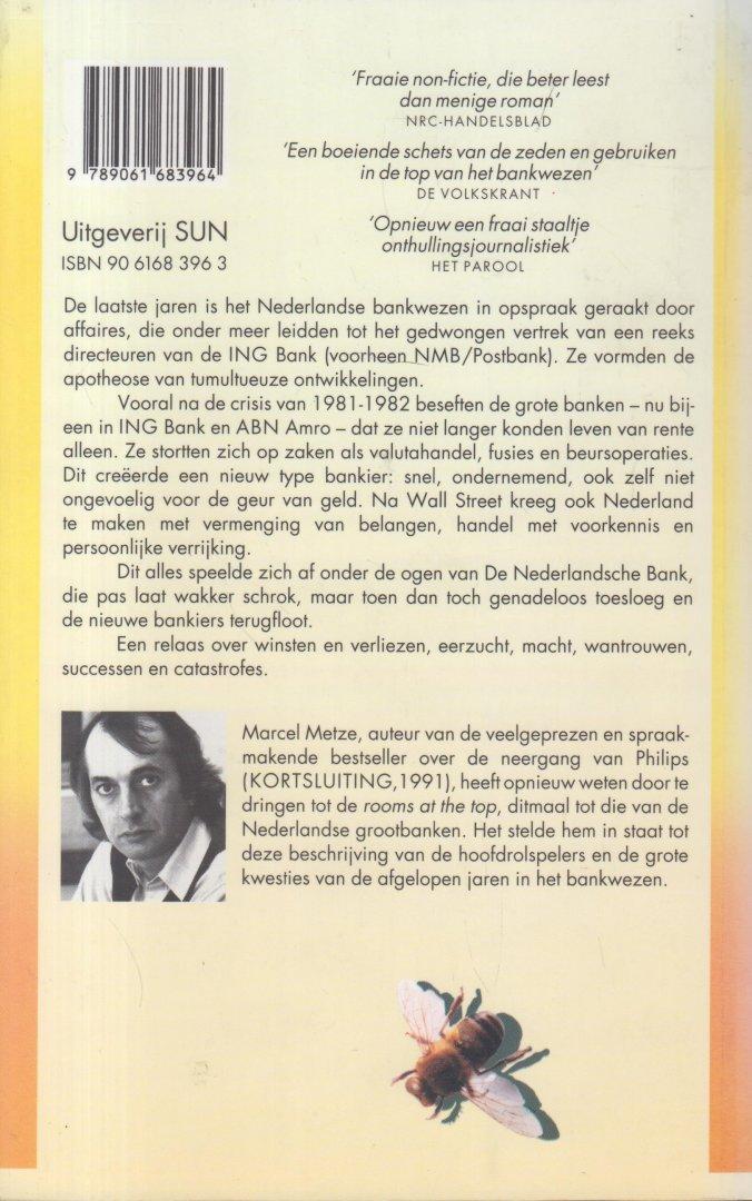 Metze, Marcel - De geur van geld. De Nederlandse bankiers, Een opmerkelijk bankafschrift: hun overmacht en onbehagen, de winstbronnen en de stroppen, de fusiekoorts, de grote deals, het toezicht, de schandalen, de misslagen en de schoonmaak.