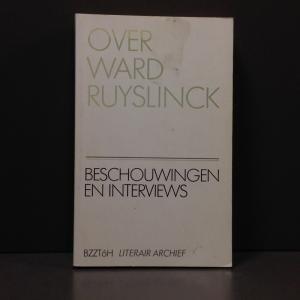 Daan  Cartens,[ red ] - Over  Ward Ruyslinck beschouwingen en interviews