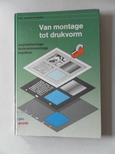 Brouwer e.a - Van montage tot drukvorm. Paginamontage drukvormmontage kopiëren.Grafische handboeken.