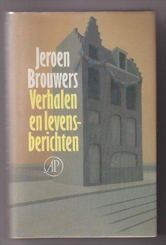 BROUWERS, JEROEN (1940) - Verhalen en levensberichten - gesigneerd 1e dr