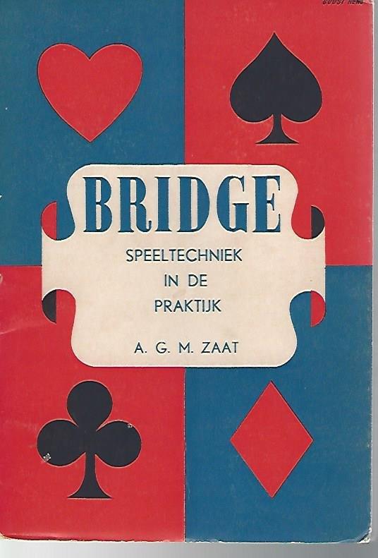 ZAAT, A.G.M. - Bridge - speeltechniek in de praktijk