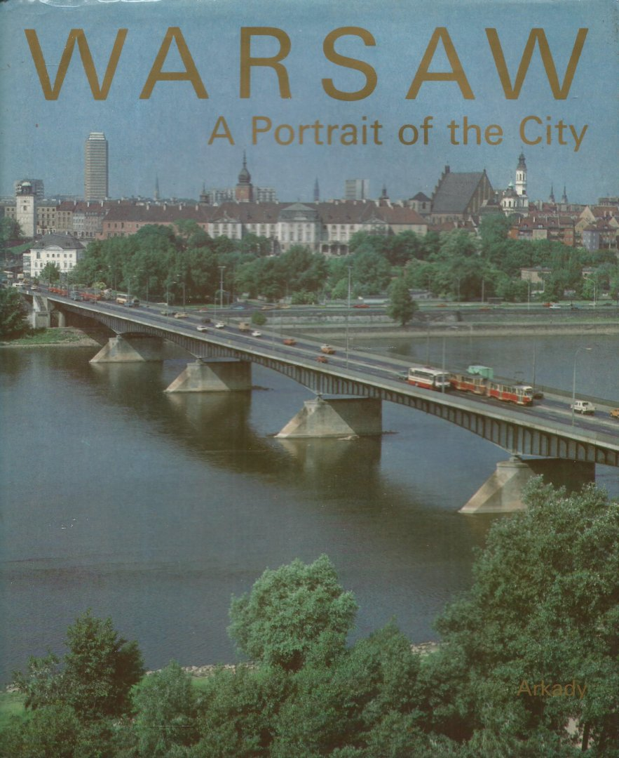 Muszynski, Stefan (Editor) - WARSAW - A PORTRAIT OF THE CITY. Fotoboek