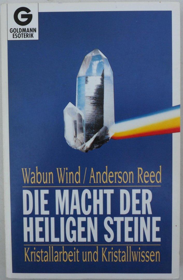 Wind Wabun /Reed Anderson - Die Macht der heiligen Steine Kristallarbeit und Kristallwissen